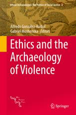 Ethics and the Archaeology of Violence