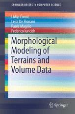 Morphological Modeling of Terrains and Volume Data