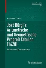 Jost Bürgi's Aritmetische und Geometrische Progreß Tabulen (1620)