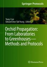 Orchid Propagation: From Laboratories to Greenhouses—Methods and Protocols