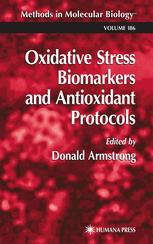Oxidative Stress Biomarkers and Antioxidant Protocols