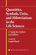 Quantities, Symbols, Units, and Abbreviations in the Life Sciences