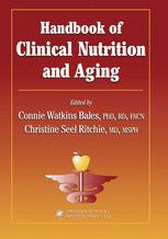 Handbook of Clinical Nutrition and Aging