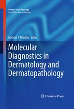 Molecular Diagnostics in Dermatology and Dermatopathology
