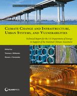 Climate Change and Infrastructure, Urban Systems, and Vulnerabilities