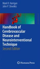 Handbook of Cerebrovascular Disease and Neurointerventional Technique