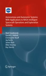 Autonomous and Autonomic Systems: With Applications to NASA Intelligent Spacecraft Operations and Exploration Systems