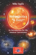 Astrophysics is Easy! An Introduction for the Amateur Astronomer