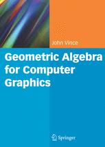 Geometric Algebra for Computer Graphics