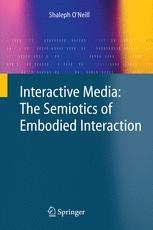 Interactive Media: The Semiotics of Embodied Interaction