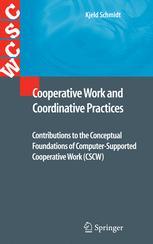 Cooperative Work and Coordinative Practices
