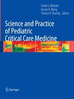 Science and Practice of Pediatric Critical Care Medicine