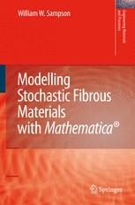 Modelling Stochastic Fibrous Materials with Mathematica®