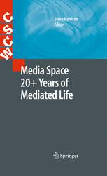 Media Space 20 + Years of Mediated Life