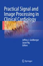 Practical Signal and Image Processing in Clinical Cardiology
