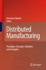 Distributed Manufacturing