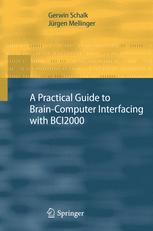 A Practical Guide to Brain–Computer Interfacing with BCI2000