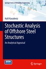 Stochastic Analysis of Offshore Steel Structures