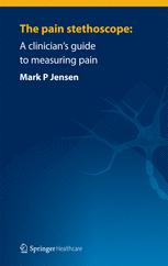 The pain stethoscope: A clinician's guide to measuring pain