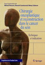 Chirurgie oncoplastique et reconstruction dans le cancer du sein