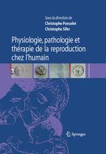 Physiologie, pathologie et thérapie de la reproduction chez l'humain