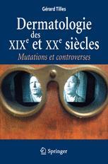 Dermatologie des XIXe et XXe siècles Mutations et controverses