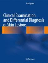 Clinical Examination and Differential Diagnosis of Skin Lesions