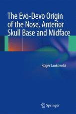 The Evo-Devo Origin of the Nose, Anterior Skull Base and Midface