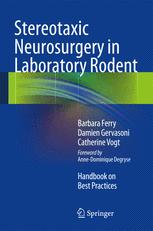 Stereotaxic Neurosurgery in Laboratory Rodent