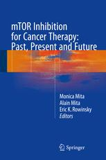mTOR Inhibition for Cancer Therapy: Past, Present and Future