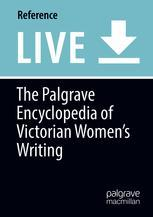 The Palgrave Encyclopedia of Victorian Women's Writing