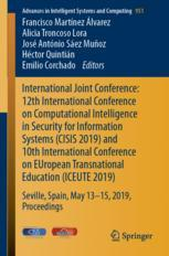 International Joint Conference: 12th International Conference on Computational Intelligence in Security for Information Systems (CISIS 2019) and 10th International Conference on EUropean Transnational Education (ICEUTE 2019)
