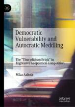 Democratic Vulnerability and Autocratic Meddling