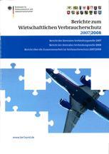 Berichte zum Wirtschaftlichen Verbraucherschutz 2007 und 2008