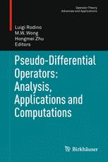 Pseudo-Differential Operators: Analysis, Applications and Computations