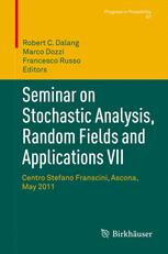 Seminar on Stochastic Analysis, Random Fields and Applications VII