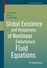 Global Existence and Uniqueness of Nonlinear Evolutionary Fluid Equations