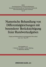 Numerische Behandlung von Differentialgleichungen mit besonderer Berücksichtigung freier Randwertaufgaben