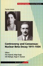 Controversy and Consensus: Nuclear Beta Decay 1911–1934