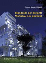 Standards der Zukunft — Wohnbau neu gedacht