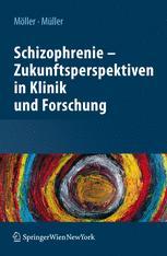Schizophrenie — Zukunftsperspektiven in Klinik und Forschung