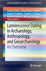 Luminescence Dating in Archaeology, Anthropology, and Geoarchaeology