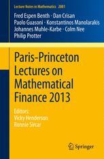 Paris-Princeton Lectures on Mathematical Finance 2013