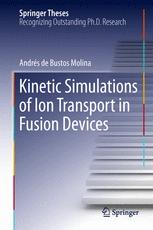 Kinetic Simulations of Ion Transport in Fusion Devices