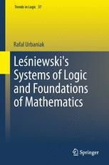 Leśniewski's Systems of Logic and Foundations of Mathematics
