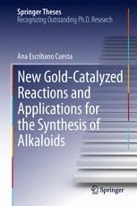 New Gold-Catalyzed Reactions and Applications for the Synthesis of Alkaloids