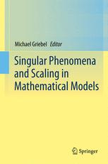 Singular Phenomena and Scaling in Mathematical Models