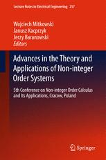 Advances in the Theory and Applications of Non-integer Order Systems