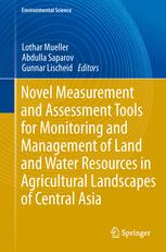 Novel Measurement and Assessment Tools for Monitoring and Management of Land and Water Resources in Agricultural Landscapes of Central Asia
