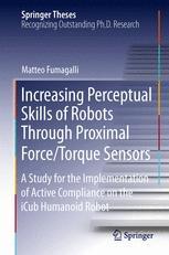 Increasing Perceptual Skills of Robots Through Proximal Force/Torque Sensors